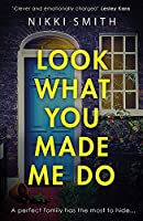 Look What You Made Me Do: The most emotional, gripping gut punch of a thriller of 2021