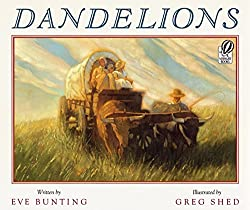 Dandelions - Westward Expansion Picture Books for Kids