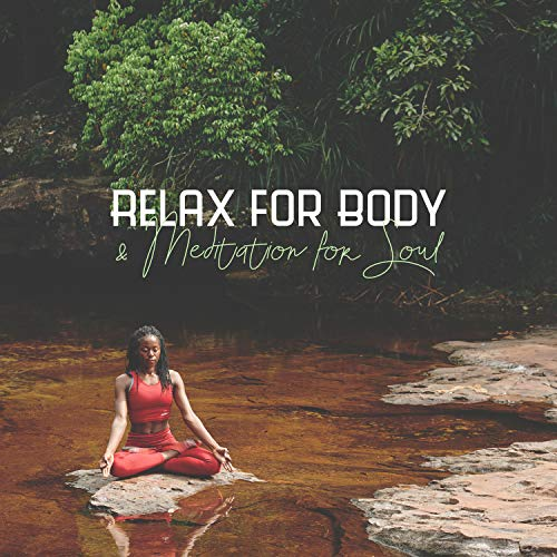 Relax for Body & Meditation for Soul - Healing Music for Calm Mindfulness, Sleep Sounds, Yoga Exercises