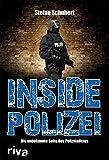 Stefan Schubert: Inside Polizei: Die unbekannte Seite des Polizeialltags