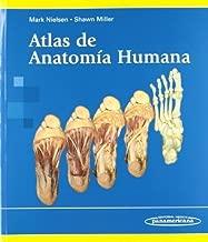 Atlas de anatomia humana / Atlas of Human Anatomy (Spanish Edition) Tra edition by Mark Nielsen, Shawn Miller (2014) Paperback