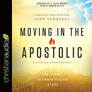 Moving in the Apostolic                   By:                                                                                                                                 John Eckhardt                               Narrated by:                                                                                                                                 Mirron Willis                      Length: 5 hrs and 15 mins     49 ratings     Overall 4.7