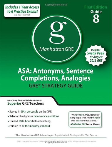 ASA: Antonyms, Sentence Completions, Analogies GRE Preparation Guide, 1st Ed (Manhattan GRE Preparation Guide: Text Completion & Sentence Equivale)