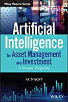 Artificial Intelligence for Asset Management and Investment: A Strategic Perspective (Wiley Finance)