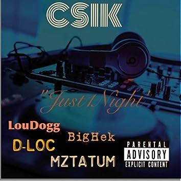 Just 1 Night (feat. Loudogg, Bighek, D-Loc & Mztatum)