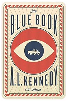 The Blue Book: A Novel by [A.L. Kennedy]