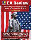 PassKey Learning Systems EA Review Part 3 Representation; Enrolled Agent Study Guide: (May 1, 2020-February 28, 2021 Testing Cycle)