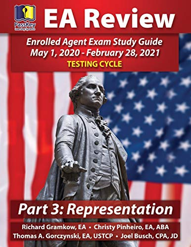 PassKey Learning Systems EA Review Part 3 Representation; Enrolled Agent Study Guide: (-Febru Testing Cycle)
