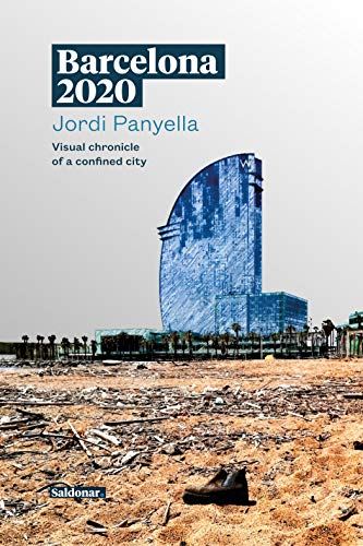 Barcelona 2020: Visual chronicle of a confined city (English Edition)