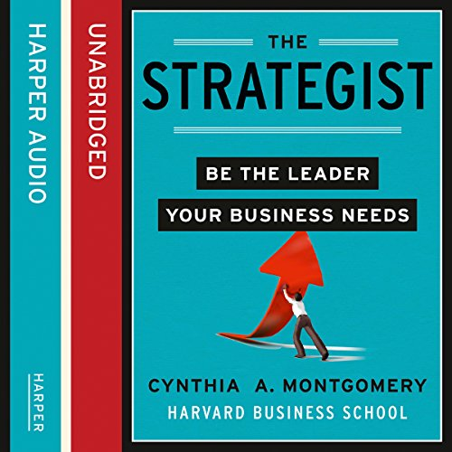 The Strategist     Be the Leader Your Business Needs              By:                                                                                                                                 Cynthia Montgomery                               Narrated by:                                                                                                                                 Karen White                      Length: 6 hrs and 29 mins     6 ratings     Overall 4.5