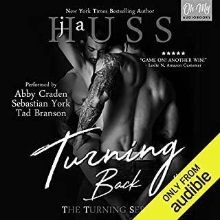 Turning Back     The Turning Series, Book 2              By:                                                                                                                                 JA Huss                               Narrated by:                                                                                                                                 Abby Craden,                                                                                        Tad Branson,                                                                                        Sebastian York                      Length: 10 hrs and 9 mins     731 ratings     Overall 4.6