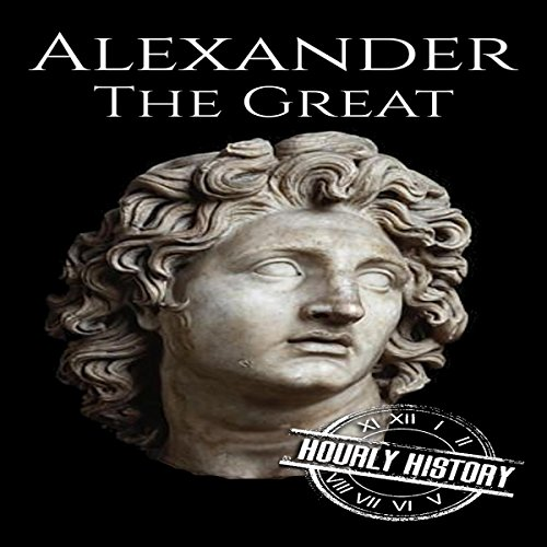 Alexander the Great: A Life from Beginning to End audiobook cover art