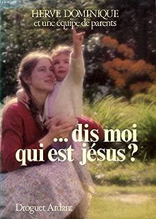 Dis-moi qui est Jésus ?