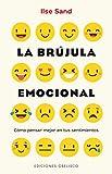La Brújula emocional (ESPIRITUALIDAD Y VIDA INTERIOR)