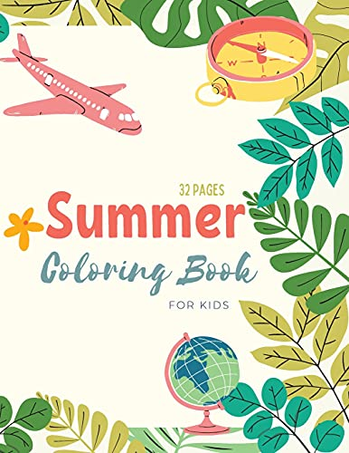 Summer Coloring Book: Summer Time Coloring Book For Kids: Beach Life and Summer-Themed Coloring Pages For Kids Ages 4-8