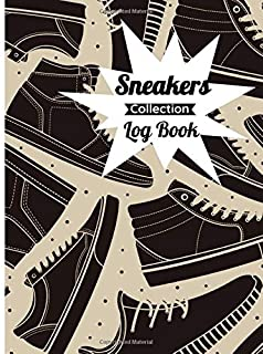 Sneakers Collection Log Book: Collector Notebook / Journal to write notes about your shoes   100 pages, 8.5 x 11 Inches   ...