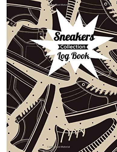Sneakers Collection Log Book: Collector Notebook / Journal to write notes about your shoes   100 pages, 8.5 x 11 Inches   Gift for Sneaker fan and addicts.