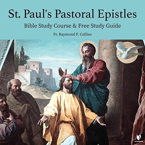 St. Paul's Pastoral Epistles: Bible Study Course & Free Study Guide Titelbild