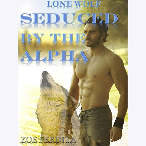 Lone Wolf: Seduced by the Alpha audiobook cover art