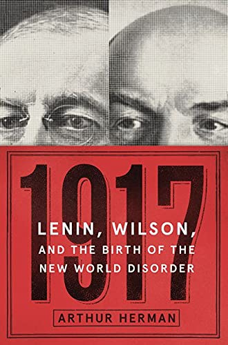 Image of 1917: Lenin, Wilson, and the Birth of the New World Disorder