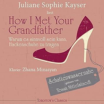 How I Met Your Grandfather (Oder warum es sinnvoll sein kann, Hackenschuhe zu tragen)