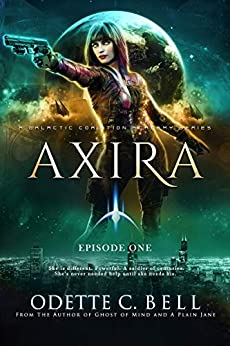 Axira Episode One: A Galactic Coalition Academy Series by [Odette C. Bell]