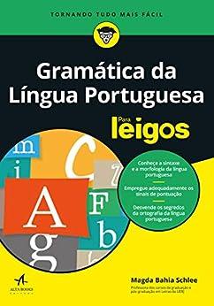 Gramática da Língua Portuguesa Para Leigos por [Magda Bahia Schlee]