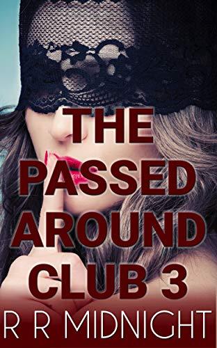 Shh!!: The Passed Around Club Part 3 (The Passed Around Club Series) (English Edition)