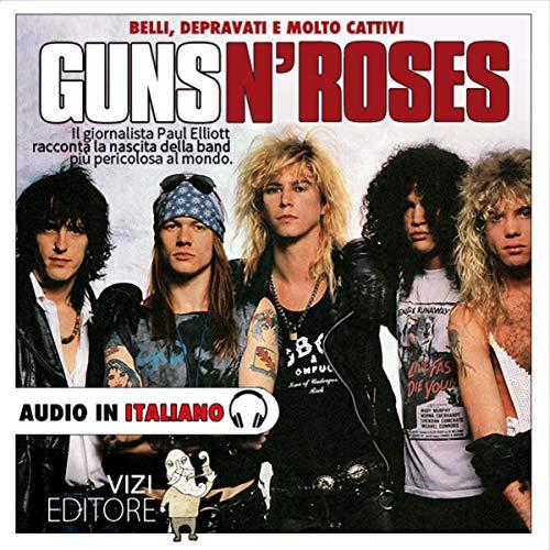 Guns N' Roses - Belli, depravati, e molto cattivi... copertina