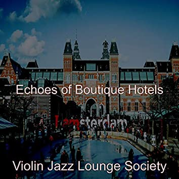 Echoes of Boutique Hotels