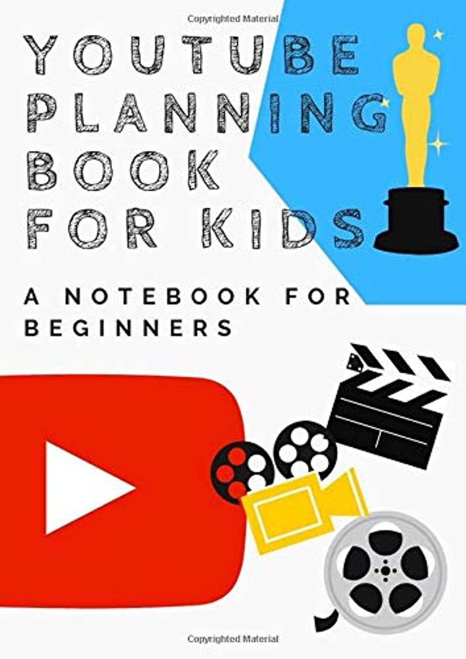 絡まる法的するだろうYouTube Planning Book for kids - A Notebook For Beginners: Kids Diary / Planner / Notebook / Journal  to help you start your Youtube Channel