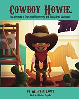 Cowboy Howie. The Adventure of the Central Park Coyote & Thanksgiving Day Parade
