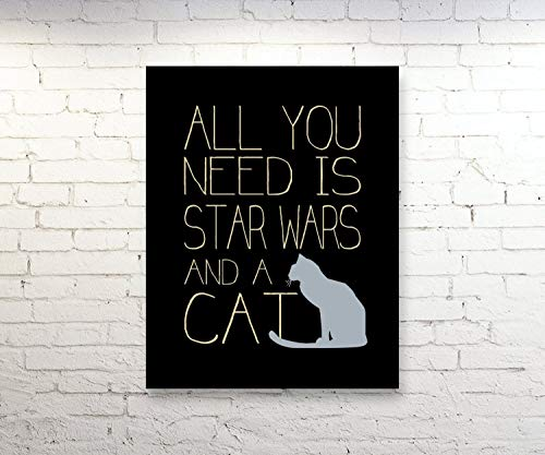 All You Need is Star Wars a Cat Quote Print Canvas Poster Art Cat Lovers Gift...