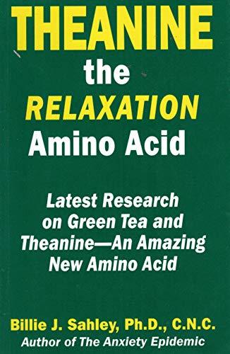 Theanine, The Relaxation Amino Acid: An Amazing New Amino Acid