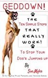 GedDown! The Ten Simple Steps- That Really Work! - To Stop Your Dog's Jumping Up (The Sue Myles Ten...