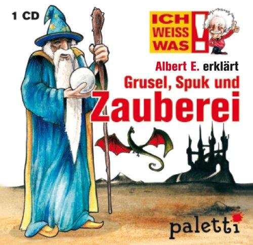 Ich weiss was: Albert E. erklärt Grusel, Spuk und Zauberei