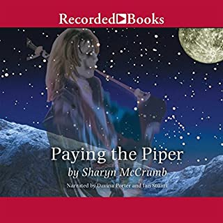 Paying the Piper                   By:                                                                                                                                 Sharyn McCrumb                               Narrated by:                                                                                                                                 Davina Porter,                                                                                        Ian Stuart                      Length: 5 hrs and 3 mins     11 ratings     Overall 4.5