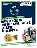 Differences In Nursing Care, Area C (Nursing Concepts 6)