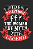 The Ballet Mom The Woman The Myth The legend: Gift For Ballet Mom, Mothers Day Gifts for Mom...