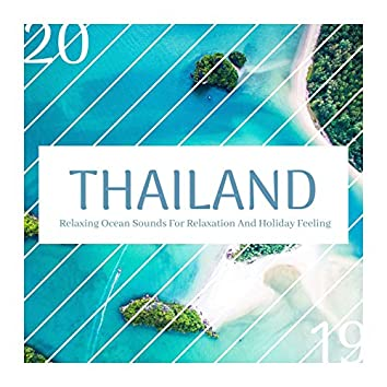 Thailand 2019 - Relaxing Ocean Sounds For Relaxation And Holiday Feeling