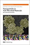 Nanoparticles in Anti-Microbial Materials: Use and Characterisation (Nanoscience, Volume 23)