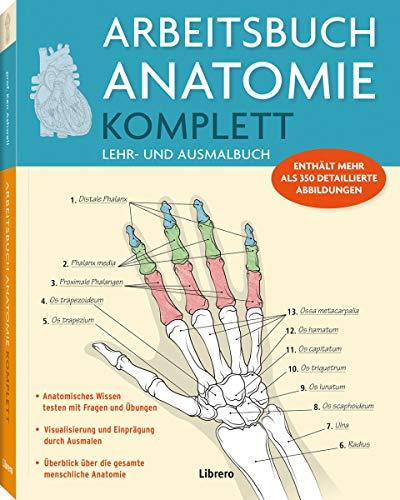 Arbeitsbuch Anatomie Komplett: Lehr- und Ausmalbuch - enthält mehr als 350 detaillierte Abbildungen