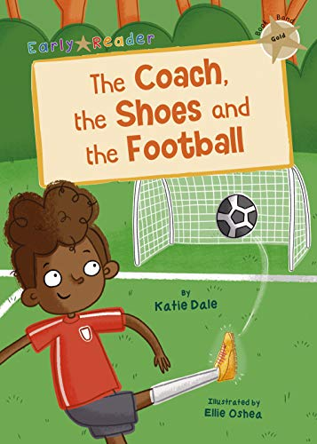 The Coach, the Shoes and the Football: (Gold Early Reader) (Gold Early Readers)