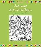 32 coloriages de la vie de Jésus. De la nativité à la résurrection
