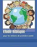 Etude Biblique: pour les enfants de première année
