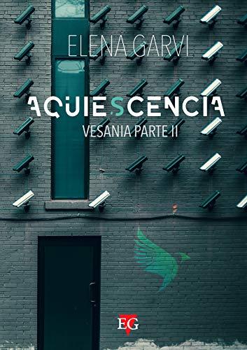 AQUIESCENCIA: VESANIA (PARTE II)