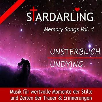 Stardarling Unsterblich (Undying) Memory Songs,Vol. 1 (Musik für wertvolle Momente der Stille und Zeiten der Trauer & Erinnerungen)