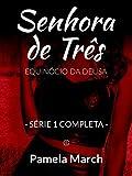 Senhora de Três: Equinócio da Deusa (Série 1 Completa) (Portuguese Edition)