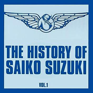 THE HISTORY OF SAIKO SUZUKI VOL.1