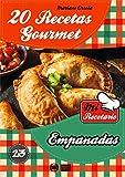 20 RECETAS GOURMET - EMPANADAS (Colección Mi Recetario nº 23)